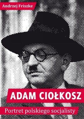 /wp-content/uploads/2011/03/Adam-Ciolkosz-Portret-polskiego-socjalisty_Andrzej-Friszkeimages_big17978-83-61006-77-0