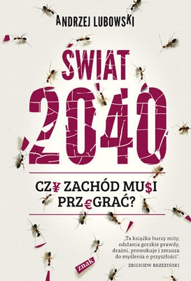 /wp-content/uploads/2013/09/andrzej-lubowski-swiat-2040-czy-zachod-musi-przegrac-cover-okladka