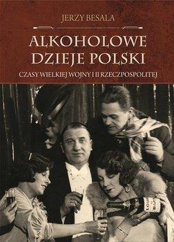 alkoholowe-dzieje-polski-czasy-wielkiej-wojny-i-ii-rzeczpospolitej